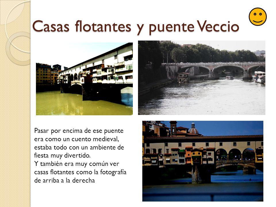 Casas flotantes y puente Veccio