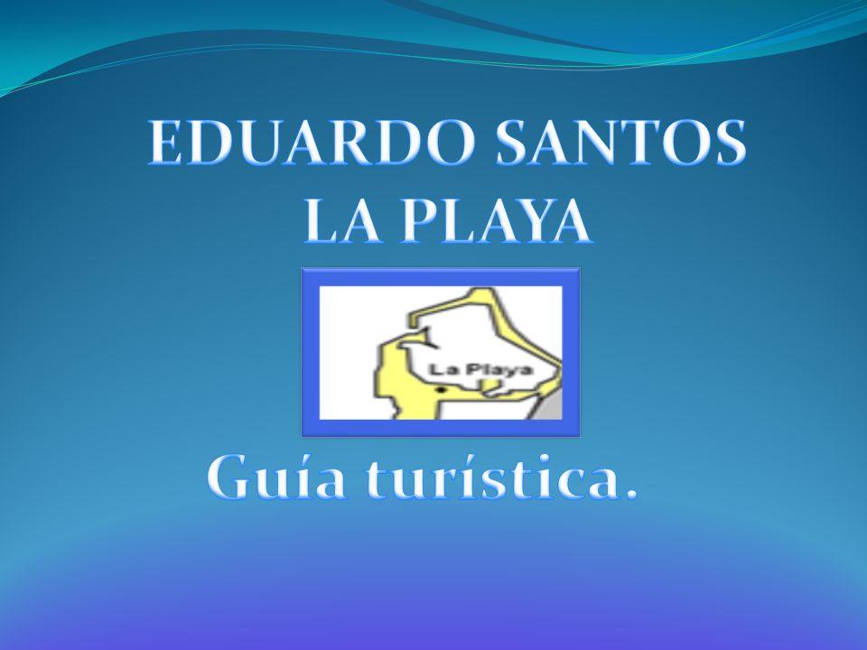 EDUARDO SANTOS LA PLAYA Guía turística.
