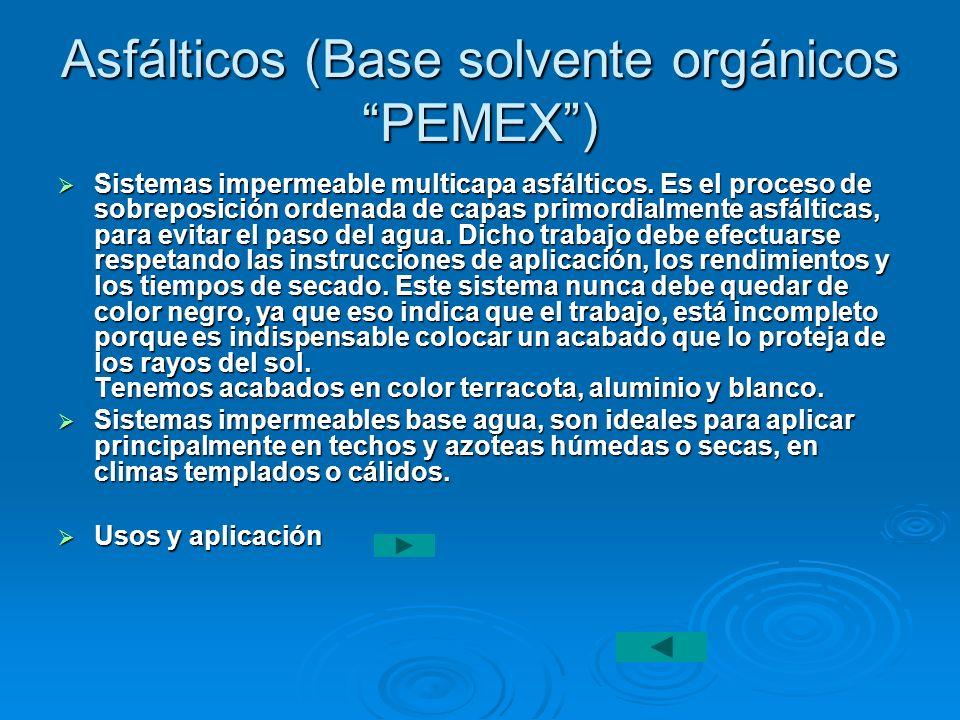 Asfálticos (Base solvente orgánicos PEMEX )