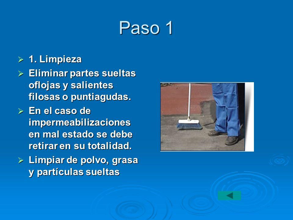 Paso 1 1. Limpieza. Eliminar partes sueltas oflojas y salientes filosas o puntiagudas.