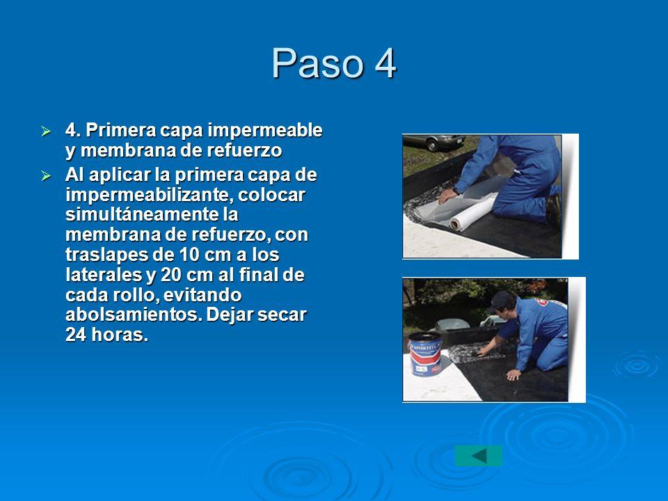 Paso 4 4. Primera capa impermeable y membrana de refuerzo