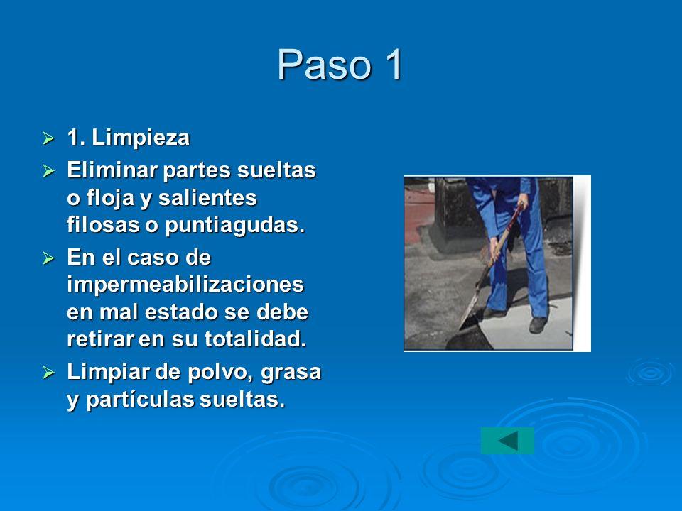 Paso 1 1. Limpieza. Eliminar partes sueltas o floja y salientes filosas o puntiagudas.