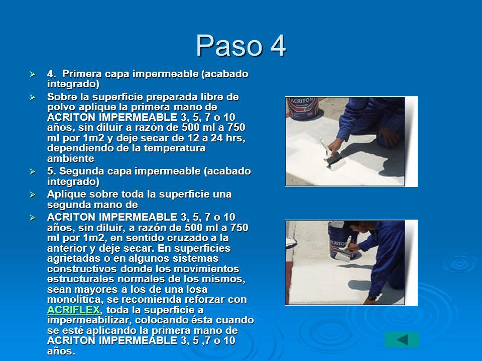 Paso 4 4. Primera capa impermeable (acabado integrado)