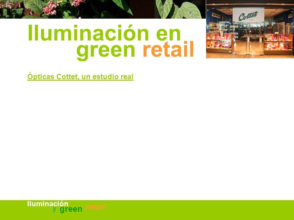 Iluminación en green retail retail green