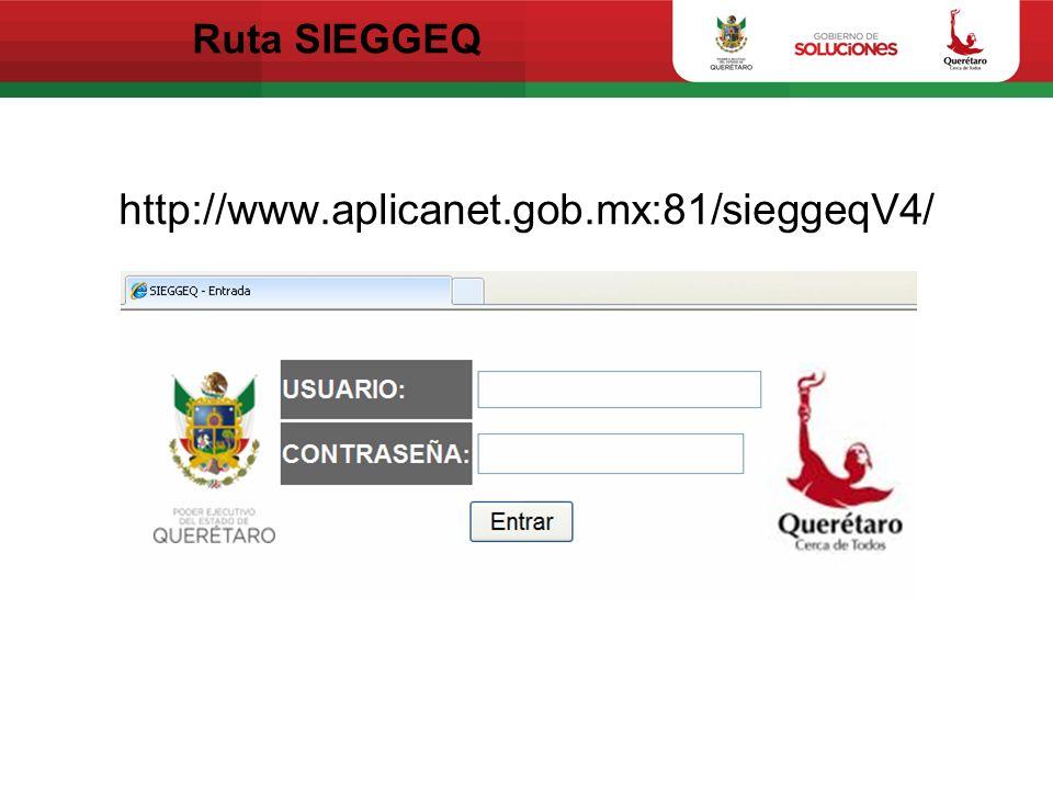 Ruta SIEGGEQ http://www.aplicanet.gob.mx:81/sieggeqV4/
