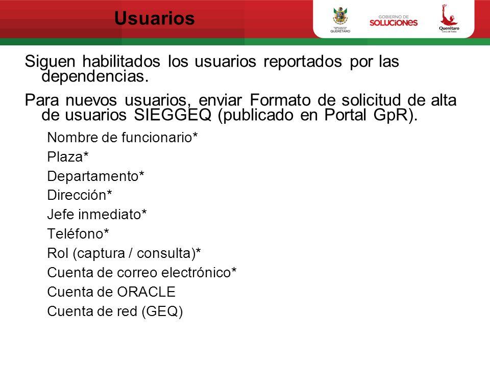 Usuarios Siguen habilitados los usuarios reportados por las dependencias.