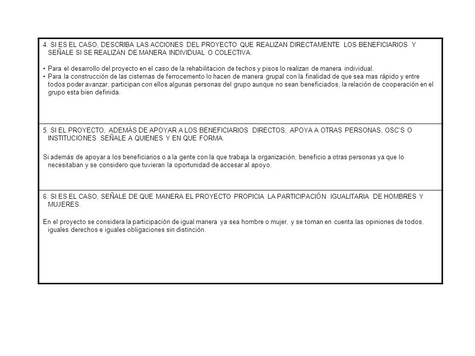 4. SI ES EL CASO, DESCRIBA LAS ACCIONES DEL PROYECTO QUE REALIZAN DIRECTAMENTE LOS BENEFICIARIOS Y SEÑALE SI SE REALIZAN DE MANERA INDIVIDUAL O COLECTIVA.