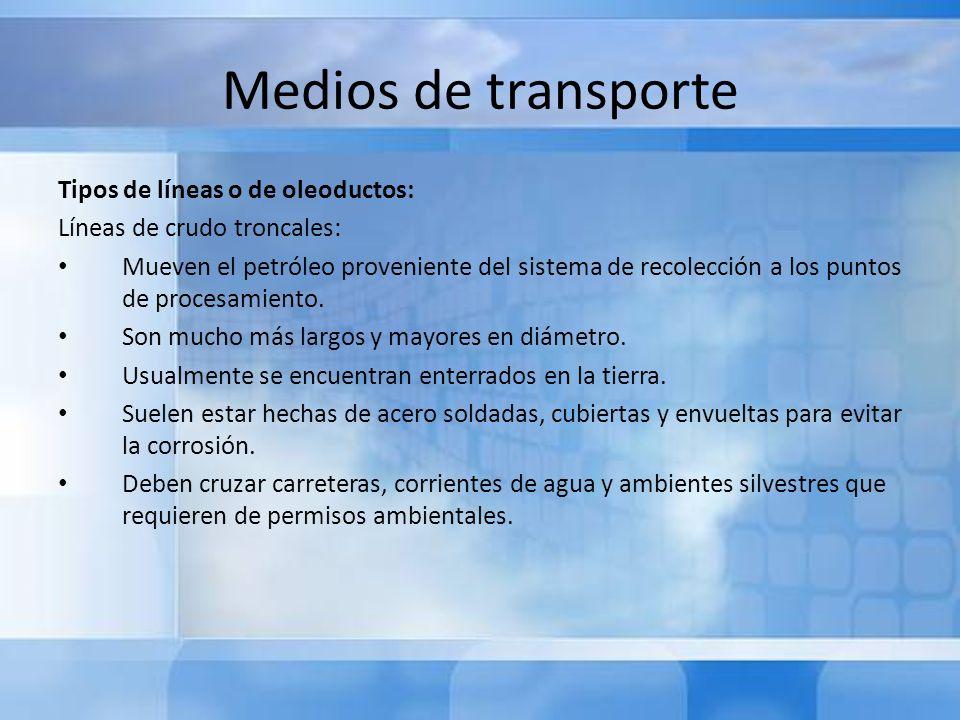 Medios de transporte Tipos de líneas o de oleoductos: