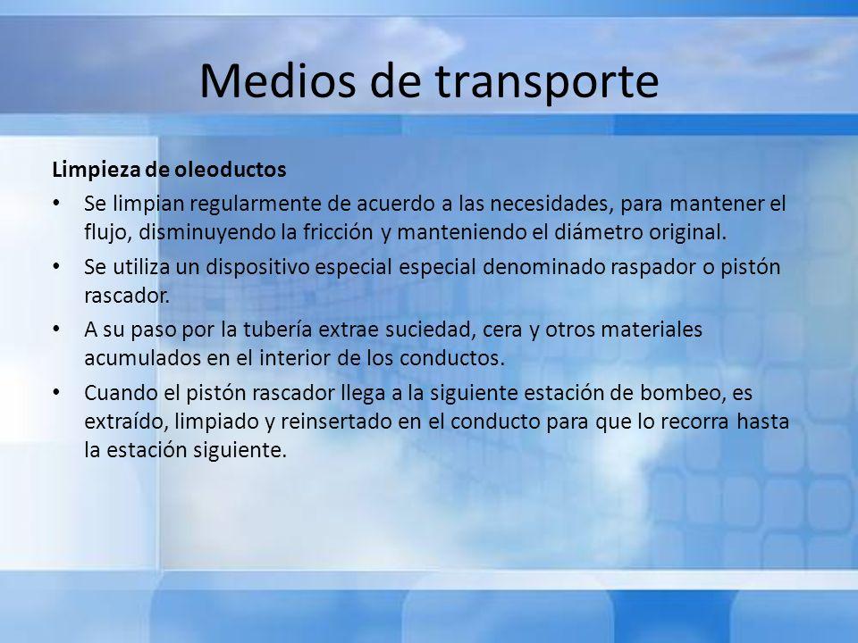 Medios de transporte Limpieza de oleoductos