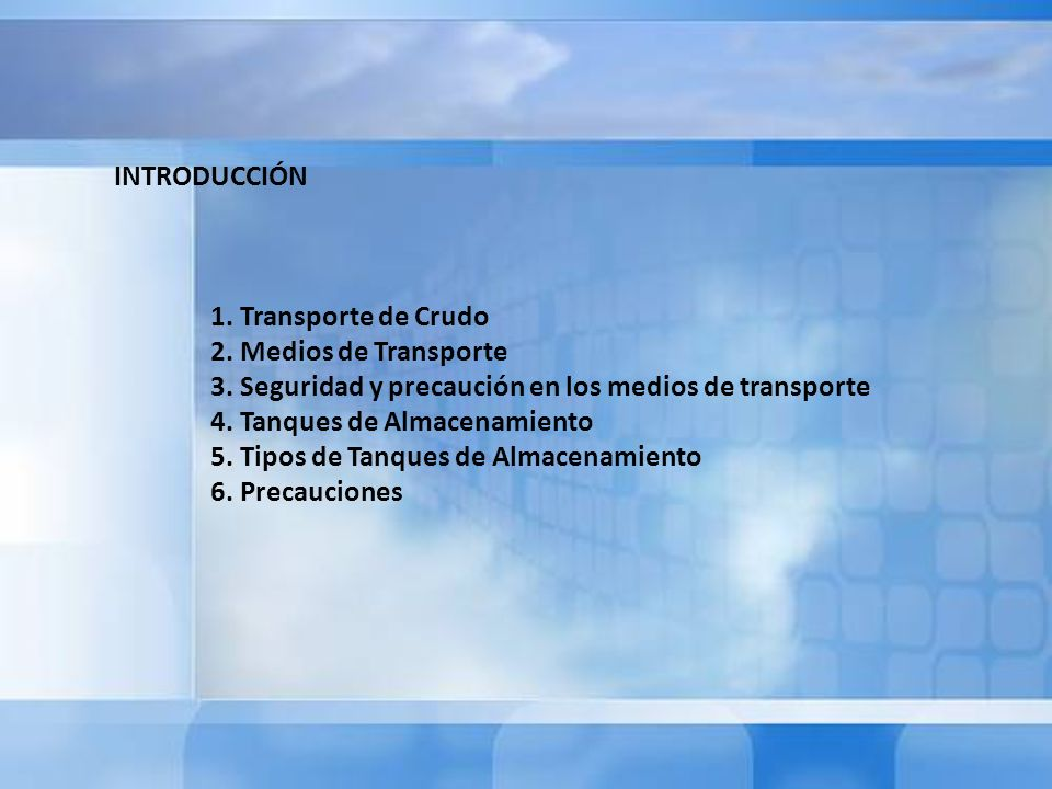 INTRODUCCIÓN 1. Transporte de Crudo 2. Medios de Transporte 3