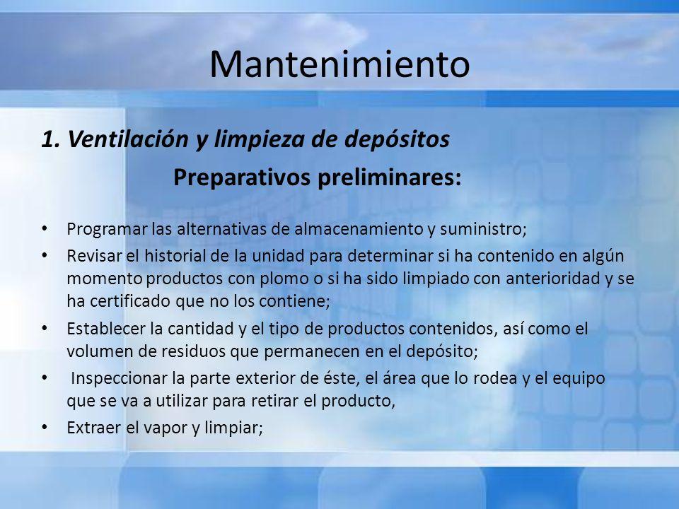 Mantenimiento 1. Ventilación y limpieza de depósitos