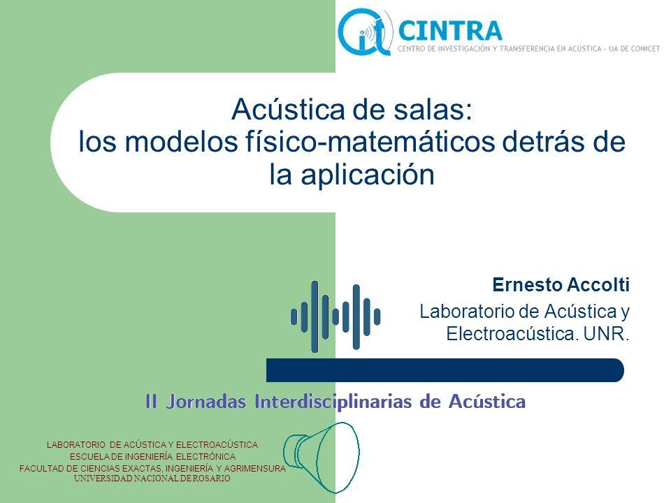 Ernesto Accolti Laboratorio de Acústica y Electroacústica. UNR.