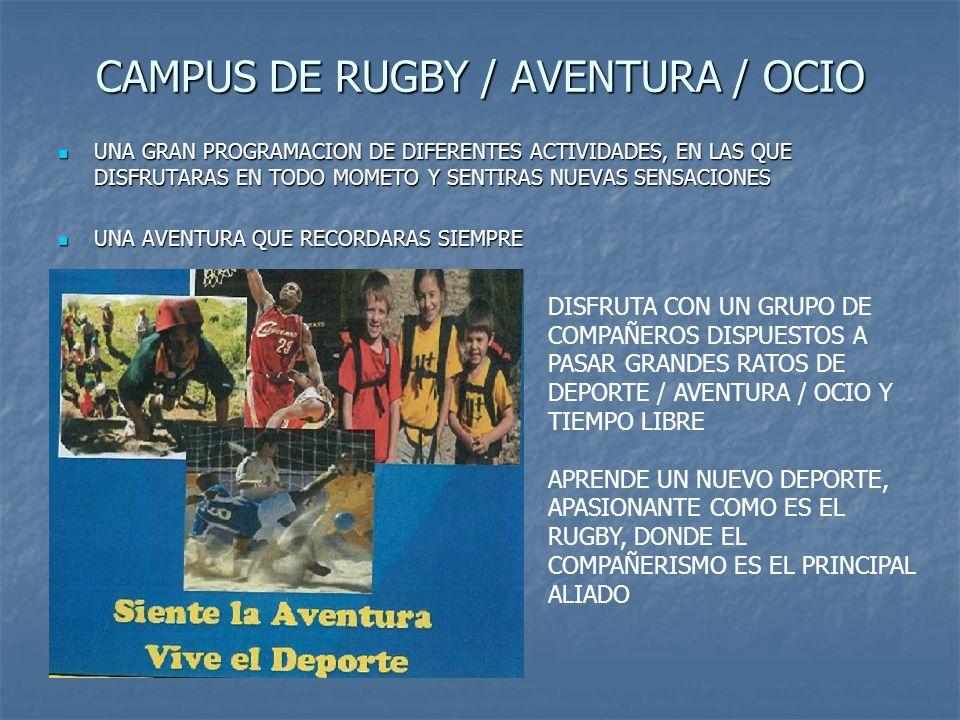 CAMPUS DE RUGBY / AVENTURA / OCIO