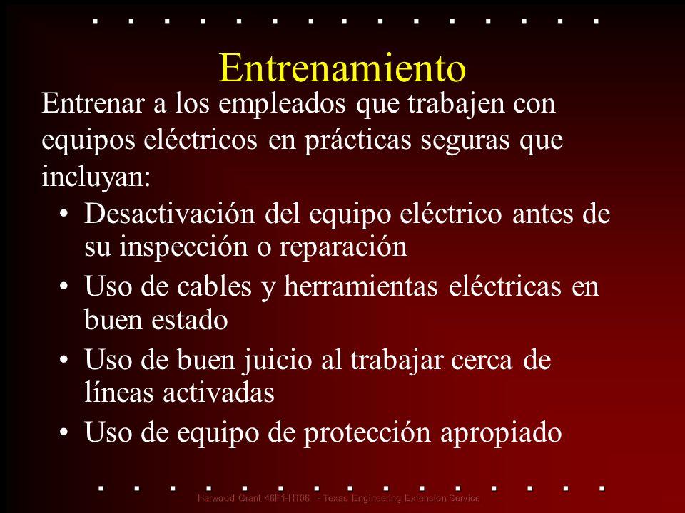 Entrenamiento Entrenar a los empleados que trabajen con equipos eléctricos en prácticas seguras que incluyan: