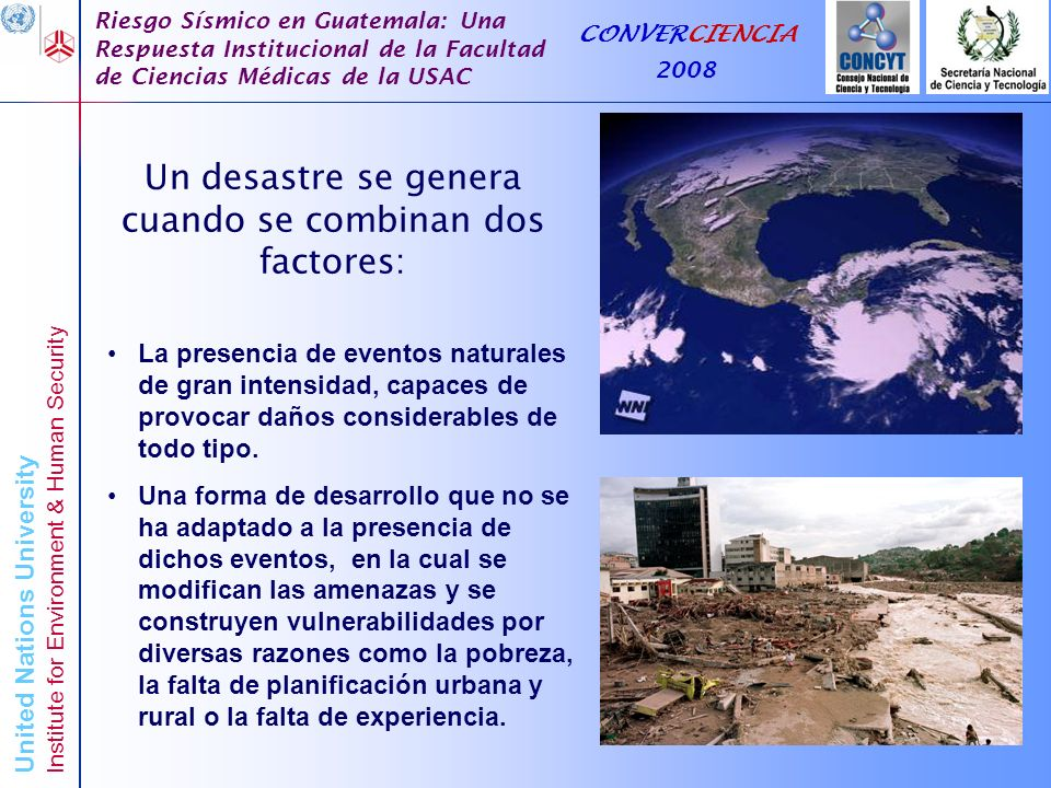 Un desastre se genera cuando se combinan dos factores:
