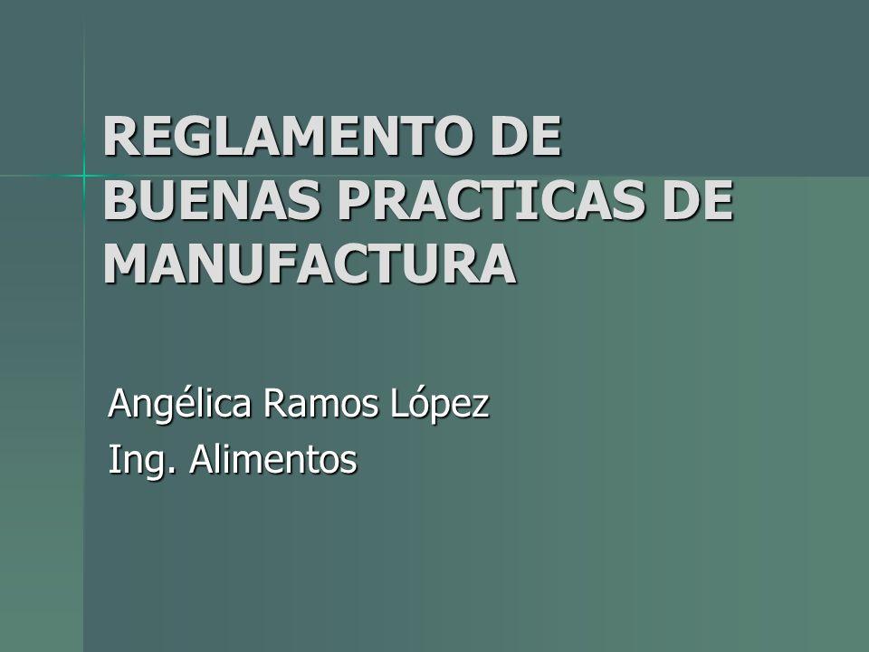 REGLAMENTO DE BUENAS PRACTICAS DE MANUFACTURA