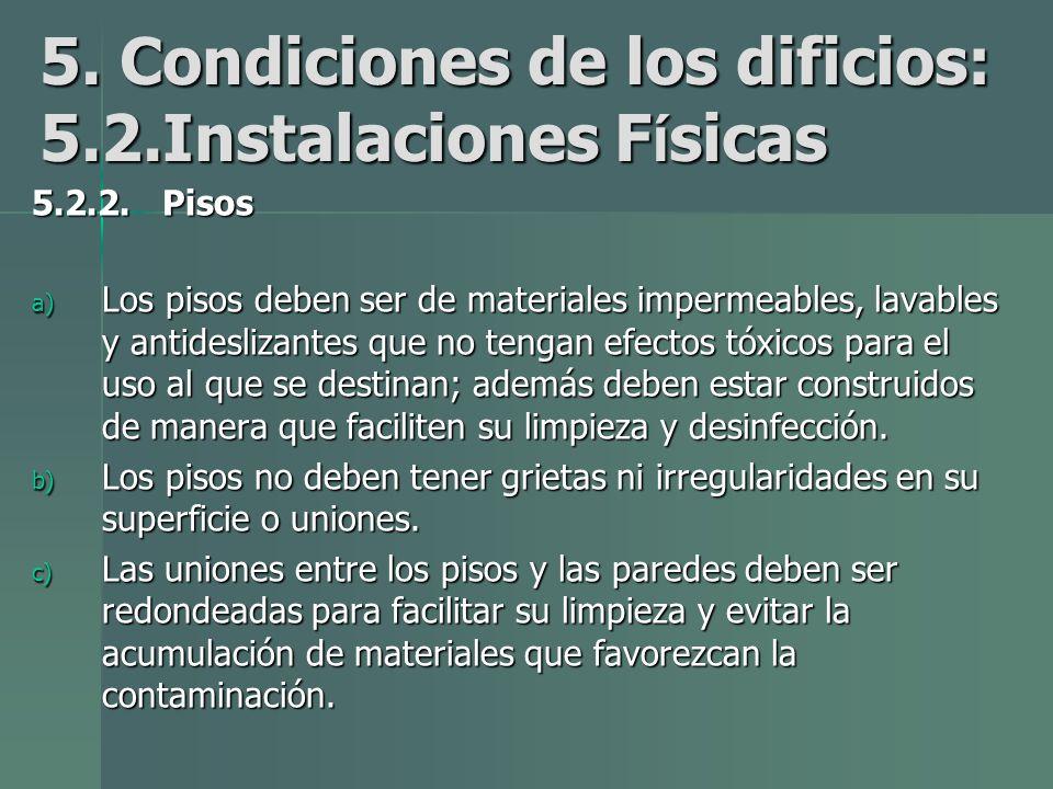 5. Condiciones de los dificios: 5.2.Instalaciones Físicas