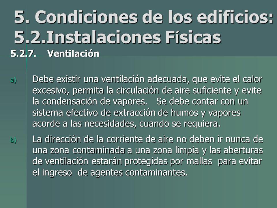 5. Condiciones de los edificios: 5.2.Instalaciones Físicas