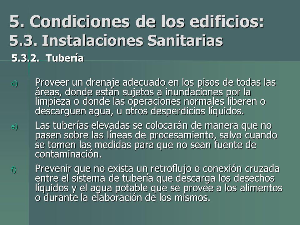 5. Condiciones de los edificios: 5.3. Instalaciones Sanitarias