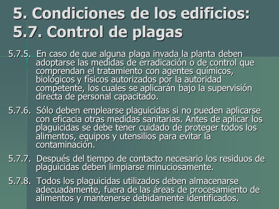 5. Condiciones de los edificios: 5.7. Control de plagas
