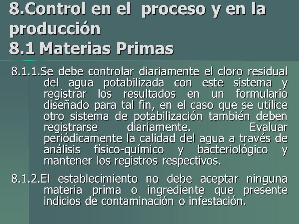 8.Control en el proceso y en la producción 8.1 Materias Primas