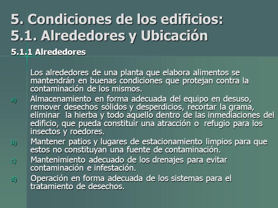 5. Condiciones de los edificios: 5.1. Alrededores y Ubicación
