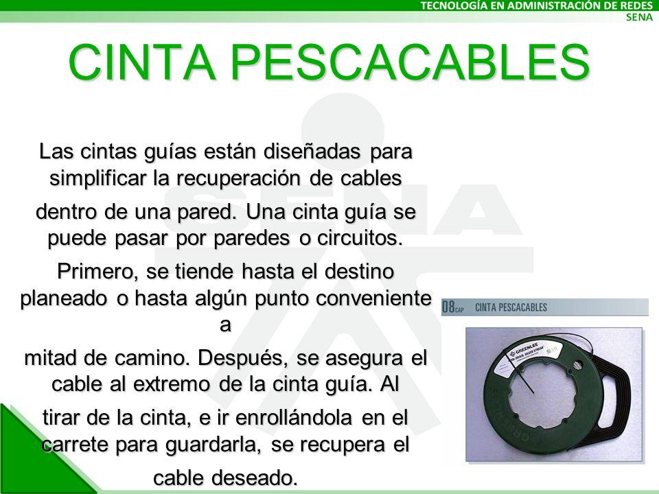 CINTA PESCACABLES Las cintas guías están diseñadas para simplificar la recuperación de cables.
