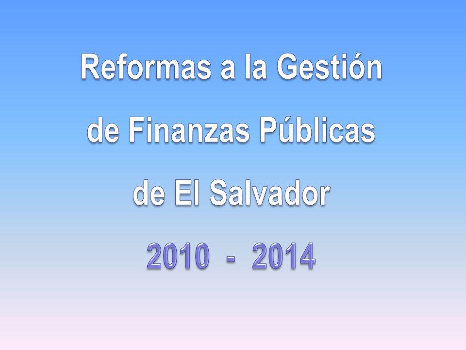 Reformas a la Gestión de Finanzas Públicas de El Salvador 2010 - 2014
