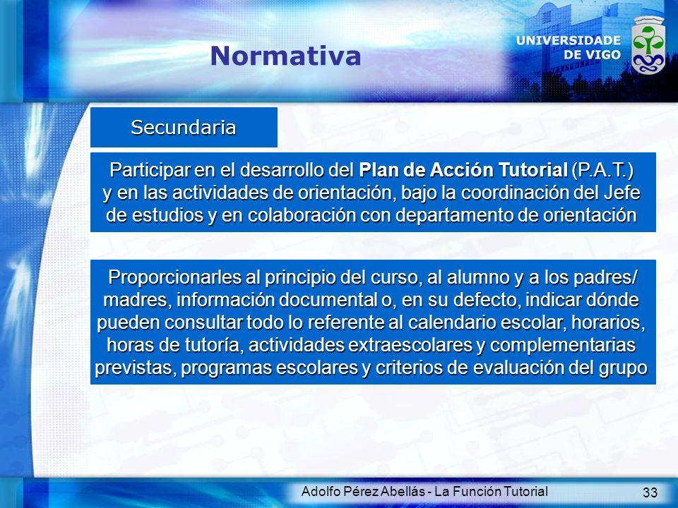 Normativa Secundaria. Participar en el desarrollo del Plan de Acción Tutorial (P.A.T.)