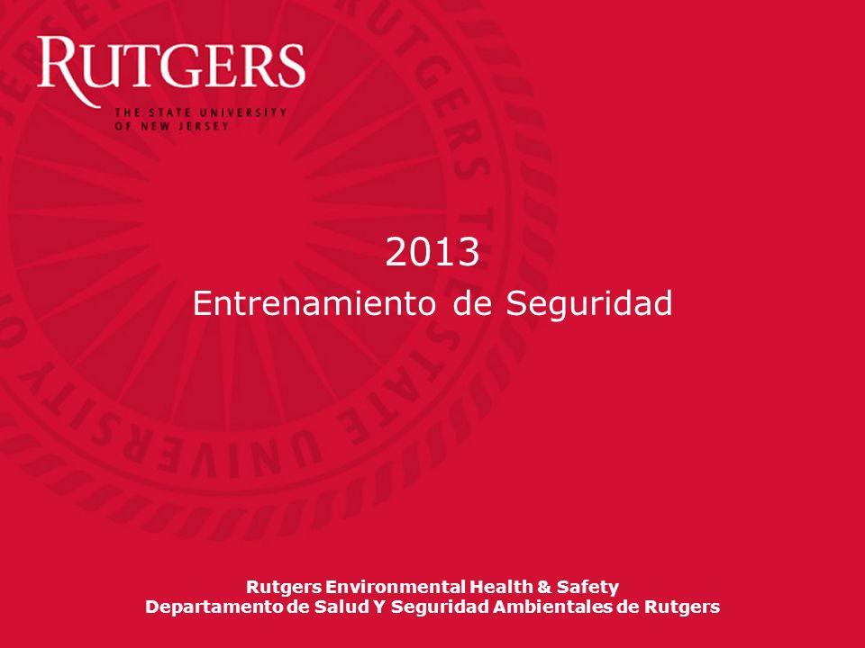 2013 Entrenamiento de Seguridad Rutgers Environmental Health & Safety