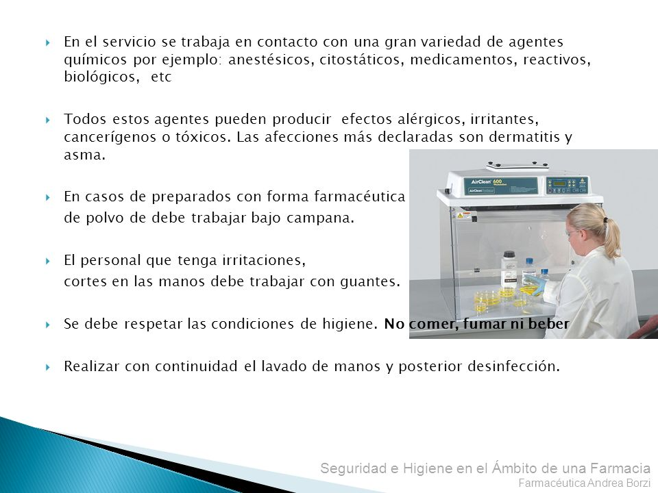 En el servicio se trabaja en contacto con una gran variedad de agentes químicos por ejemplo: anestésicos, citostáticos, medicamentos, reactivos, biológicos, etc