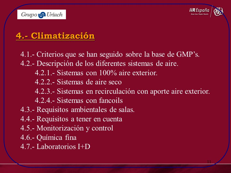4.- Climatización 4.1.- Criterios que se han seguido sobre la base de GMP's. 4.2.- Descripción de los diferentes sistemas de aire.