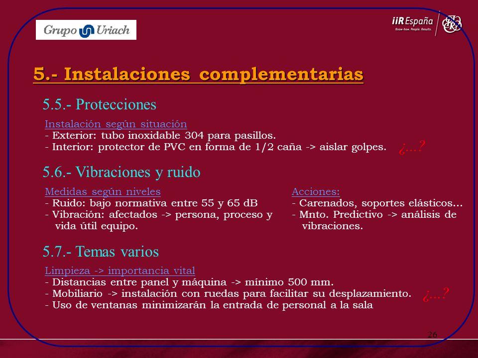 5.- Instalaciones complementarias