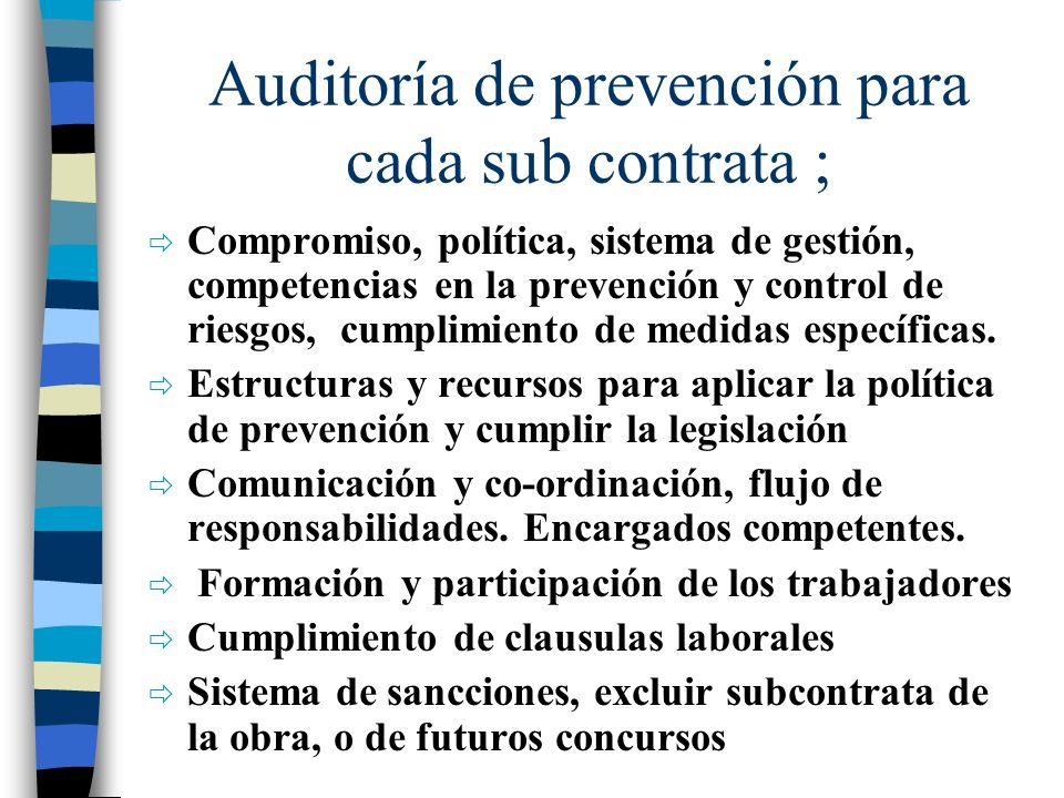 Auditoría de prevención para cada sub contrata ;