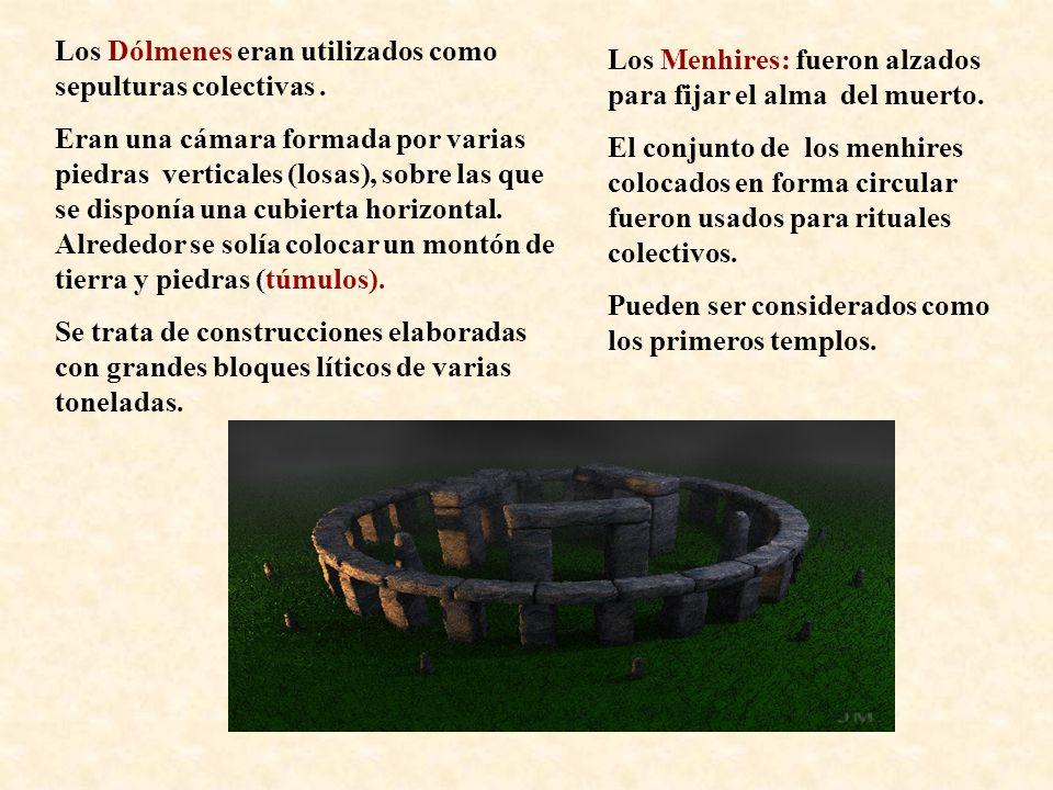 Los Dólmenes eran utilizados como sepulturas colectivas .