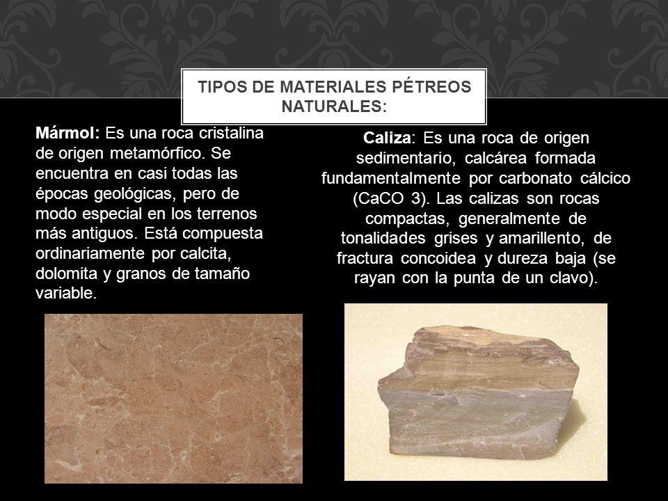 Tipos de materiales pétreos naturales: