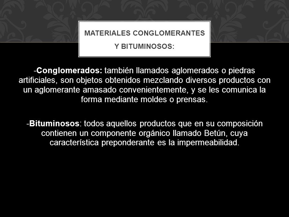 Materiales conglomerantes y bituminosos: