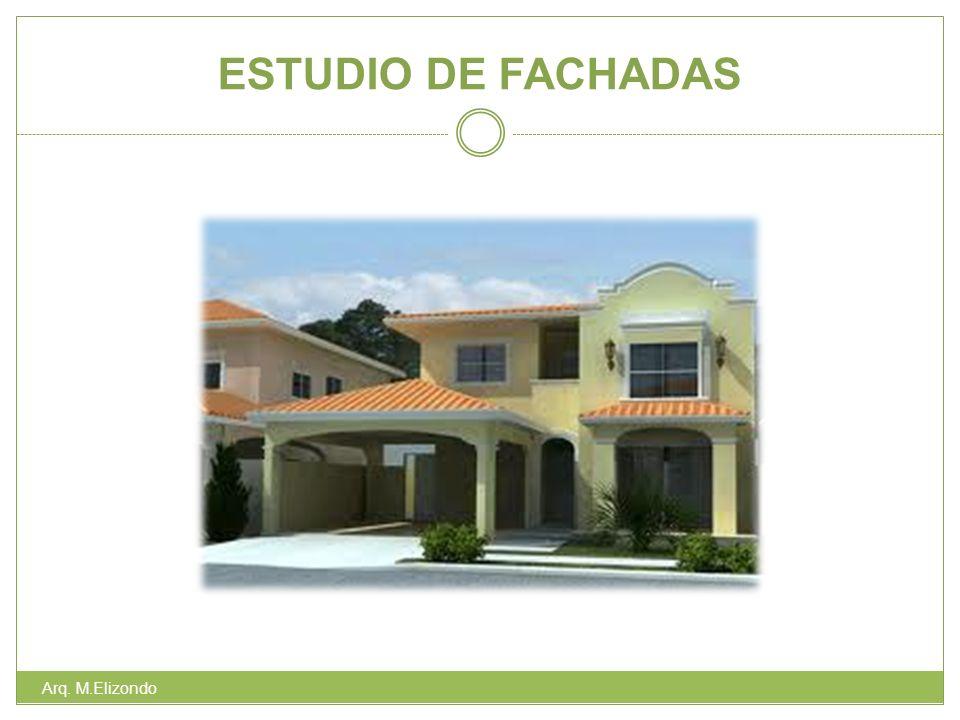 ESTUDIO DE FACHADAS Arq. M.Elizondo