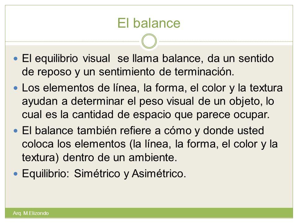 El balance El equilibrio visual se llama balance, da un sentido de reposo y un sentimiento de terminación.