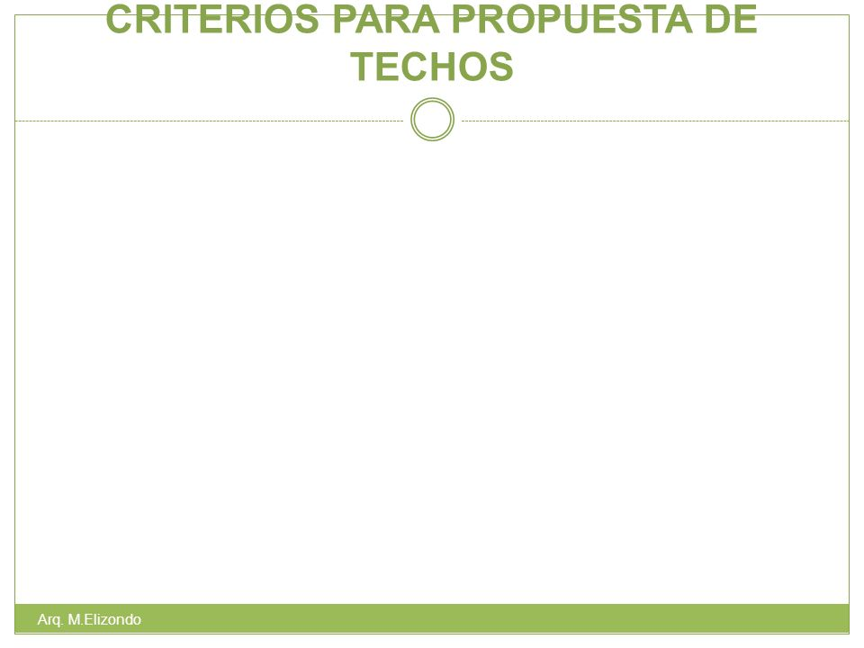 CRITERIOS PARA PROPUESTA DE TECHOS