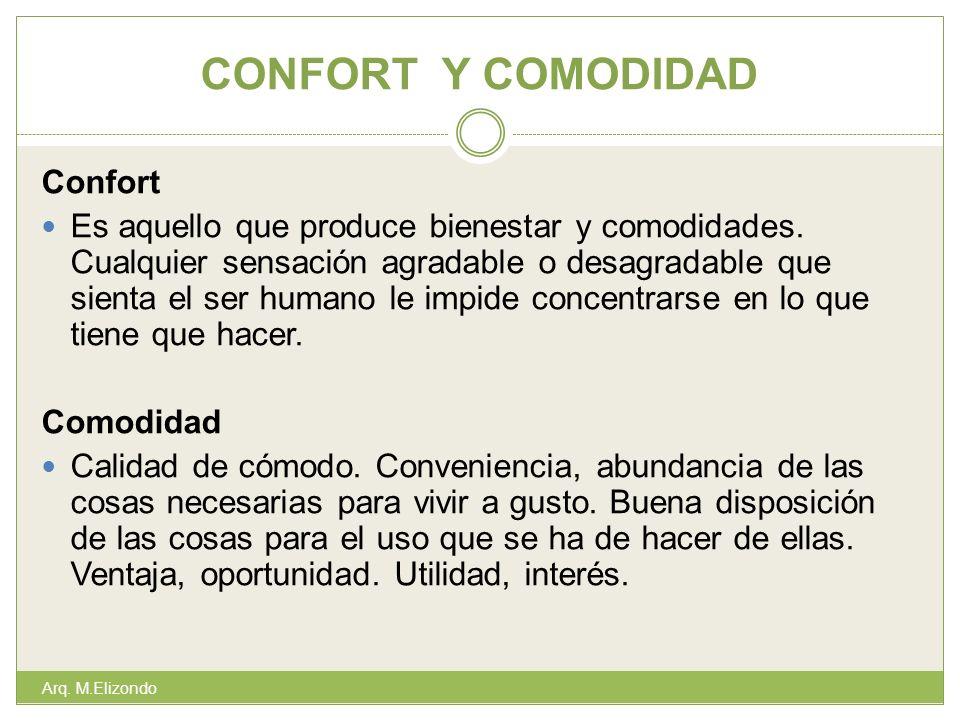 CONFORT Y COMODIDAD Confort