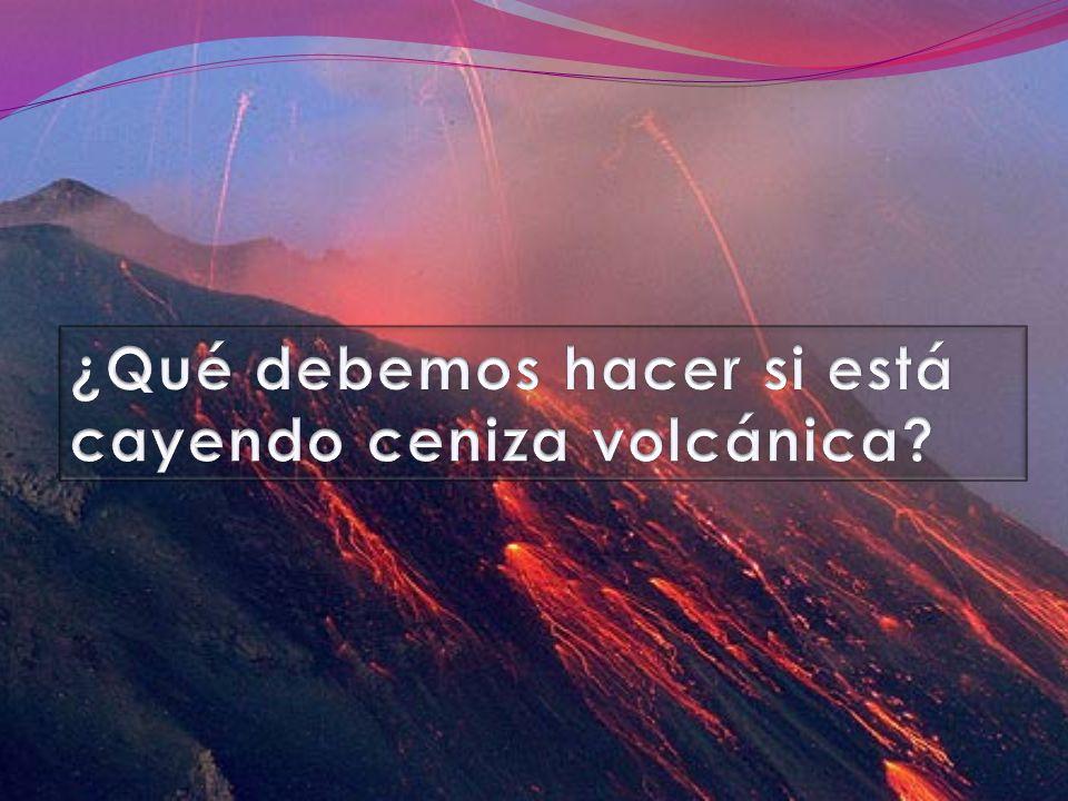 ¿Qué debemos hacer si está cayendo ceniza volcánica