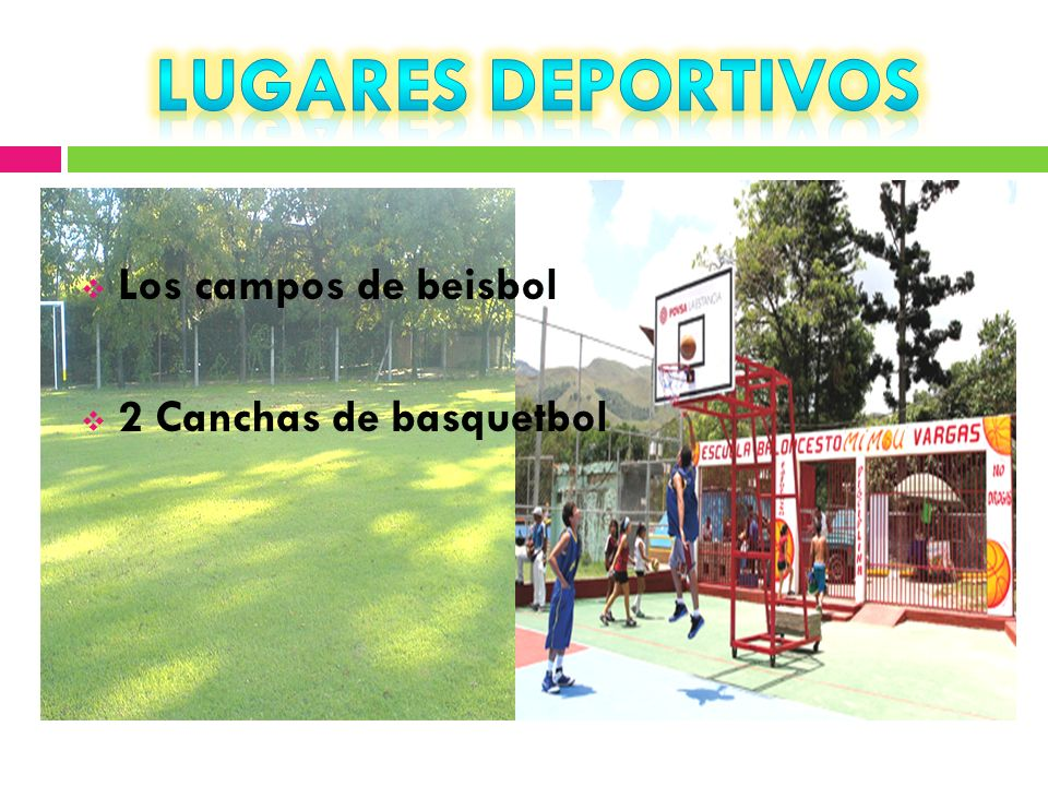 LUGARES DEPORTIVOS Los campos de beisbol 2 Canchas de basquetbol