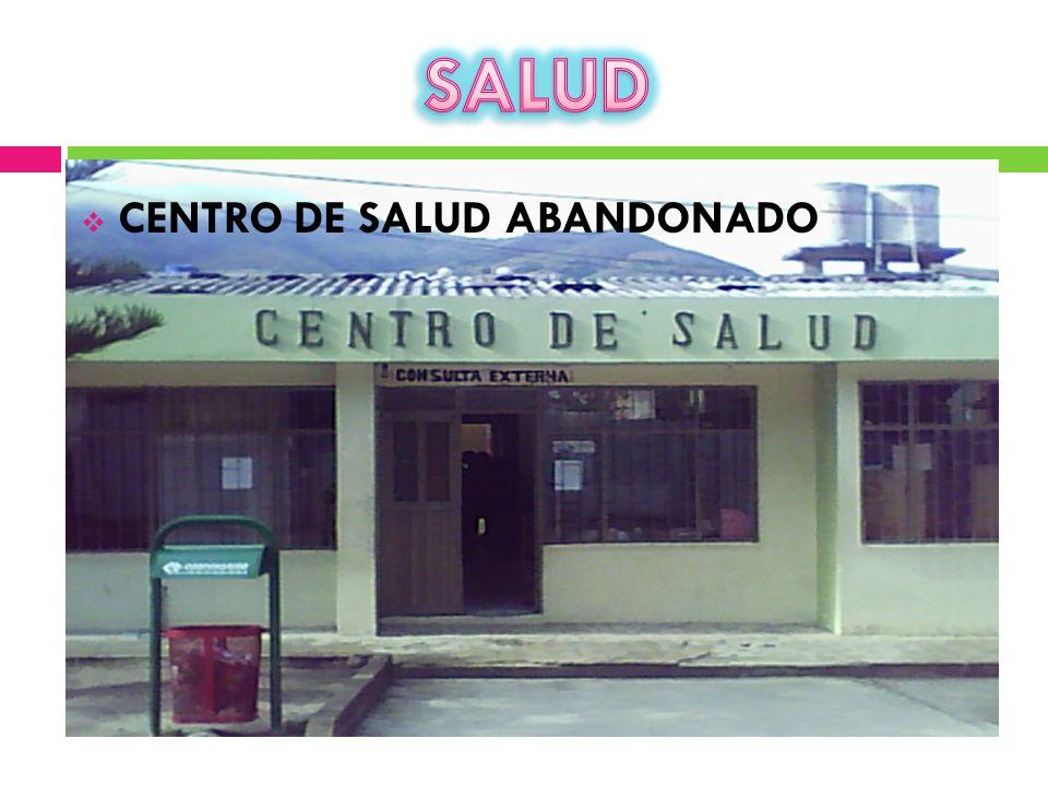 SALUD CENTRO DE SALUD ABANDONADO