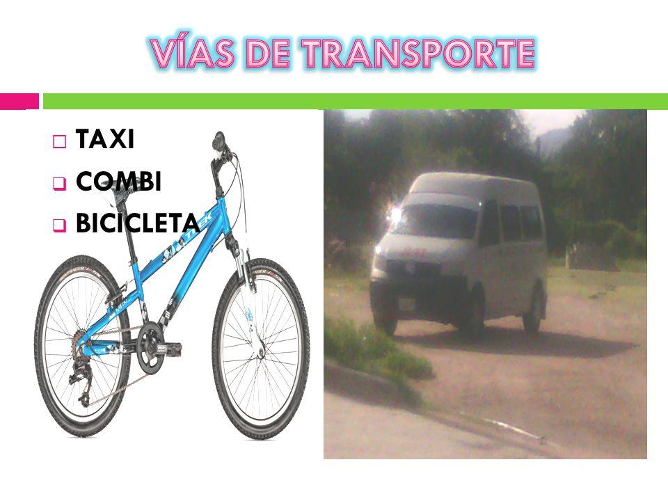 VÍAS DE TRANSPORTE TAXI COMBI BICICLETA