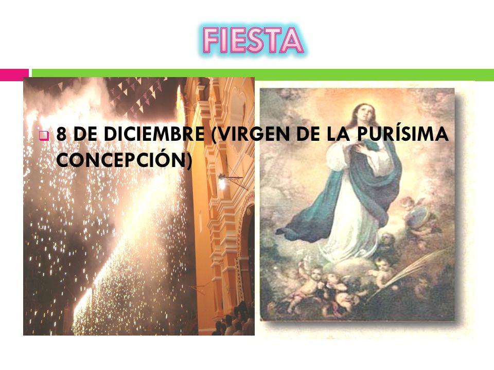 FIESTA 8 DE DICIEMBRE (VIRGEN DE LA PURÍSIMA CONCEPCIÓN)