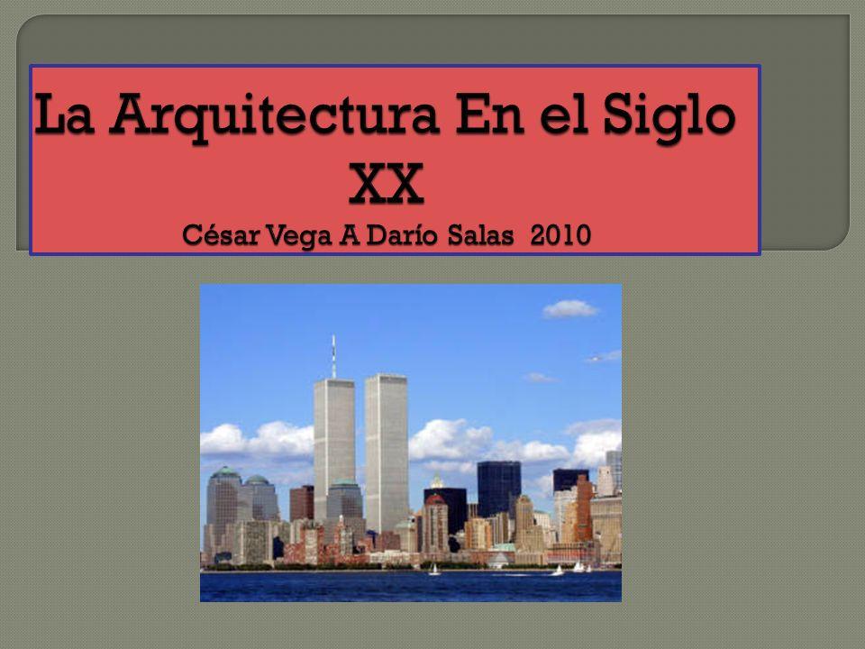 La Arquitectura En el Siglo XX César Vega A Darío Salas 2010