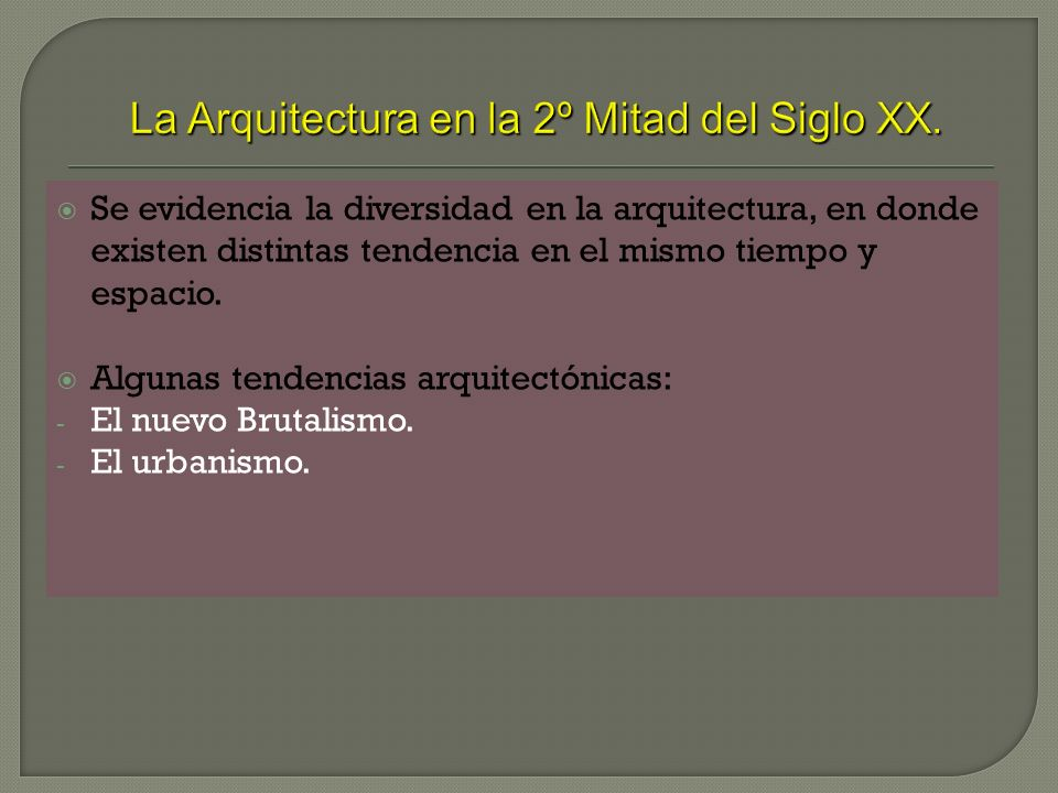 La Arquitectura en la 2º Mitad del Siglo XX.