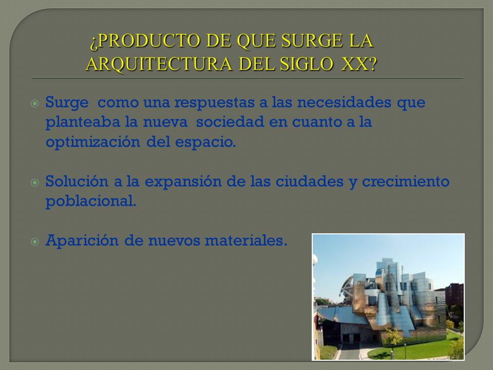 ¿PRODUCTO DE QUE SURGE LA ARQUITECTURA DEL SIGLO XX