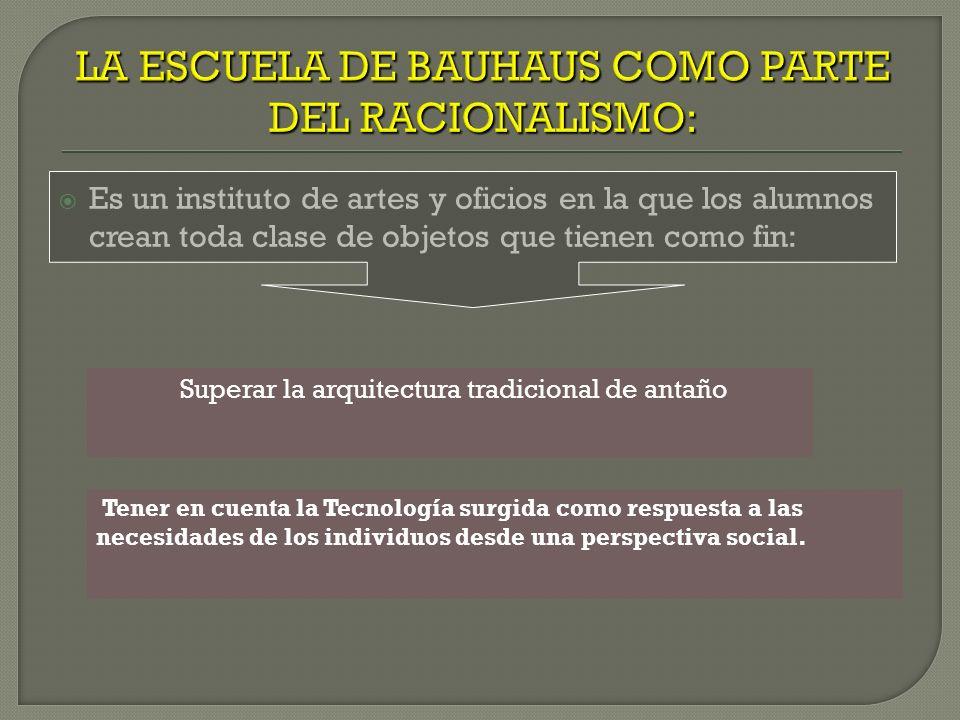 LA ESCUELA DE BAUHAUS COMO PARTE DEL RACIONALISMO: